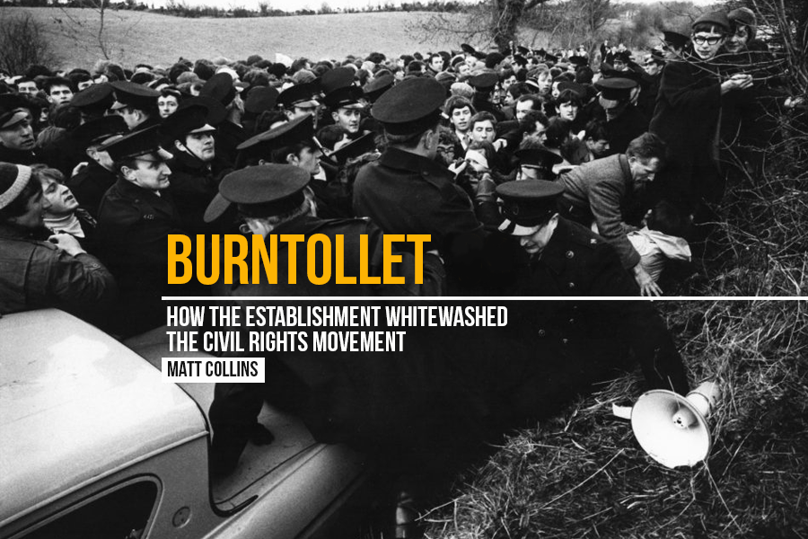 burntollet how the establishment whitewashed the civil rights movement