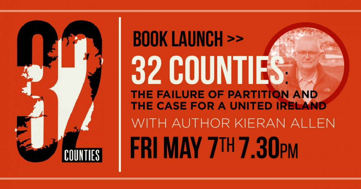 BOOK LAUNCH – 32 Counties: The Failure of Partition and the Case for a United Ireland
